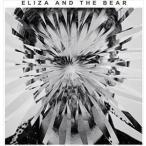 ELIZA AND THE BEAR エリザ・アンド・ベアー/ELIZA AND THE BEAR 輸入盤 CD