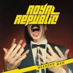 ROYAL REPUBLIC ロイヤル・リパブリック/WEEKEND MAN (DIGIPACK)(LTD) 輸入盤 CD