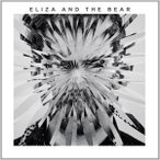 ELIZA AND THE BEAR エリザ・アンド・ベアー/ELIZA AND THE BEAR 輸入盤 CD