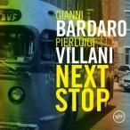 GIANNI BARDARO / PIERLUIGI VILLANI ジアンニ・バルダロ/ピエルルイジ・ビラーニ/NEXT STOP 輸入盤 CD