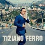 TIZIANO FERRO ティツィアーノ・フェッロ/IL MESTIERE DELLA VITA 輸入盤 CD