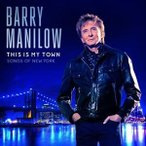 BARRY MANILOW バリー・マニロウ/THIS IS MY TOWN : SONGS OF NEW YORK 輸入盤 CD