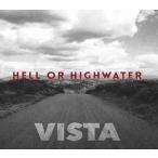 HELL OR HIGHWATER ヘル・オア・ハイウォーター/VISTA 輸入盤 CD
