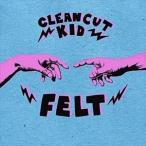 CLEAN CUT KID クリーン・カット・キッド/FELT (DLX) 輸入盤 CD
