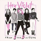 HEY VIOLET ヘイ・ヴァイオレット/FROM THE OUTSIDE 輸入盤 CD