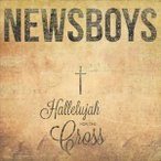 NEWSBOYS ニューズボーイズ/HALLELUJAH FOR THE CROSS 輸入盤 CD