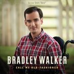 BRADLEY WALKER ブラッドリー・ウォーカー/CALL ME OLD-FASHIONED 輸入盤 CD