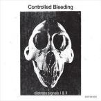 CONTROLLED BLEEDING コントロールド・ブリーディング/DISTRESS SIGNALS I & II 輸入盤 CD