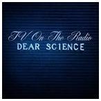 TV ON THE RADIO TVオン・ザ・レディオ/DEAR SCIENCE 輸入盤 CD