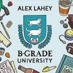 ALEX LAHEY アレックス・ラヘイ/B-GRADE UNIVERSITY (LTD) 輸入盤 CD