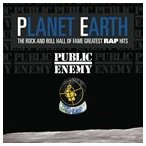 PUBLIC ENEMY パブリック・エナミー/PLANET EARTH : ROCK AND ROLL HALL OF FAME GREATEST RAP HITS 輸入盤 CD