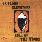 輸入盤 13TH FLOOR ELEVATORS / BULL OF THE WOODS (REIS) (DIG) [CD]