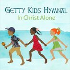 KEITH & KRISTYN GETTY キース&クリスティン・ゲティー/GETTY KIDS HYMNAL - IN CHRIST ALONE 輸入盤 CD