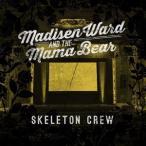 MADISEN WARD& MAMA BEAR マディセン・ウォード・アンド・ザ・ママ・ベア/SKELETON CREW 輸入盤 CD