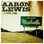 AARON LEWIS アーロン・ルイス/TOWN LINE 輸入盤 CD