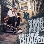 RONNIE BAKER BROOKS ロニー・ベイカー・ブルックス/TIMES HAVE CHANGED 輸入盤 CD