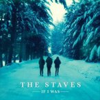 STAVES ステイヴス/IF I WAS 輸入盤 CD