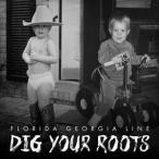 FLORIDA GEORGIA LINE フロリダ・ジョージア・ライン/DIG YOUR ROOTS 輸入盤 CD