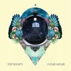 STEP ROCKETS ステップ・ロケッツ/FUTURE NATURE 輸入盤 CD