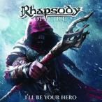 輸入盤 RHAPSODY OF FIRE / I'LL BE YOUR HERO [CD]