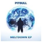 PITBULL ピットブル/MELTDOWN EP (EDITED VERSION) 輸入盤 CD