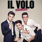 IL VOLO イル・ヴォーロ/GRANDE AMORE 輸入盤 CD