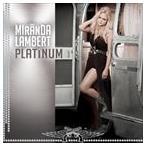 MIRANDA LAMBERT ミランダ・ランバート/PLATINUM 輸入盤 CD