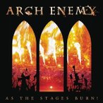 ARCH ENEMY アーチ・エネミー/AS THE STAGES BURN! 輸入盤 CD