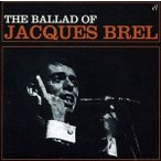 JACQUES BREL ジャック・ブレル/BALLAD OF JACQUES BREL 輸入盤 CD