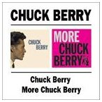 CHUCK BERRY チャック・ベリー/CHUCK BERRY/MORE CHUCK BERRY 輸入盤 CD