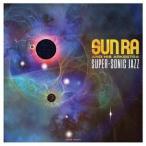 輸入盤 SUN RA / SUPER-SONIC JAZZ [LP]