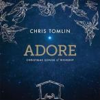 CHRIS TOMLIN クリス・トムリン/ADORE : CHRISTMAS SONGS OF WORS 輸入盤 CD
