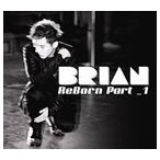 BRIAN (FLY TO THE SKY) ブライアン/2ND MINI ALBUM : REBORN PART 1 輸入盤 CD