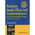 Radiation Health Effects and Countermeasures Lesson from Past Nuclear Disasters