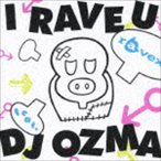 ravex/I RAVE U feat. DJ OZMA/HOUSE NATION feat. LISA(CD+DVD) CD