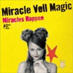 Miracle Vell Magic/Miracles Happen(通常盤/CD+DVD) CD