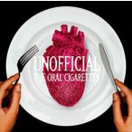 THE ORAL CIGARETTES / UNOFFICIAL(通常盤) [CD]
