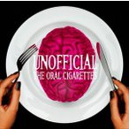 THE ORAL CIGARETTES/UNOFFICIAL(初回限定盤/CD+DVD) CD