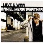 ダニエル・メリウェザー/ラヴ&ウォー(通常盤) CD
