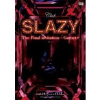 Club SLAZY The Final invitation〜Garnet〜 DVD DVD