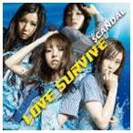 SCANDAL/LOVE SURVIVE CD