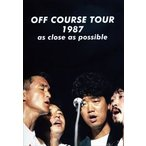 OFF COURSE TOUR 1987 as close as possible Blu-ray Disc