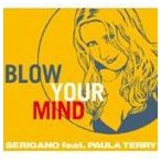 Serigano feat.Paula Terry/BLOW YOUR MIND CD