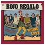 Rojo Regalo/FOUND LOVE CD