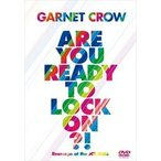GARNET CROW Are You Ready To Lock On!?〜livescope at the JCB Hall〜 [DVD]