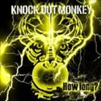 KNOCK OUT MONKEY/How long?(通常盤) CD