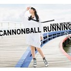 水樹奈々 / CANNONBALL RUNNING(初回限定盤/CD+Blu-ray) [CD]