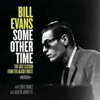 ビル・エヴァンス(p)/ビル・エヴァンス|サム・アザー・タイム ザ・ロスト・セッション・フロム・ザ・ブラック・フォレスト CD