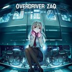 ZAQ/TVアニメ RAIL WARS! ED主題歌::OVERDRIVER(通常盤) CD