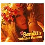 サンディー/Sandii's Tahitian passions CD